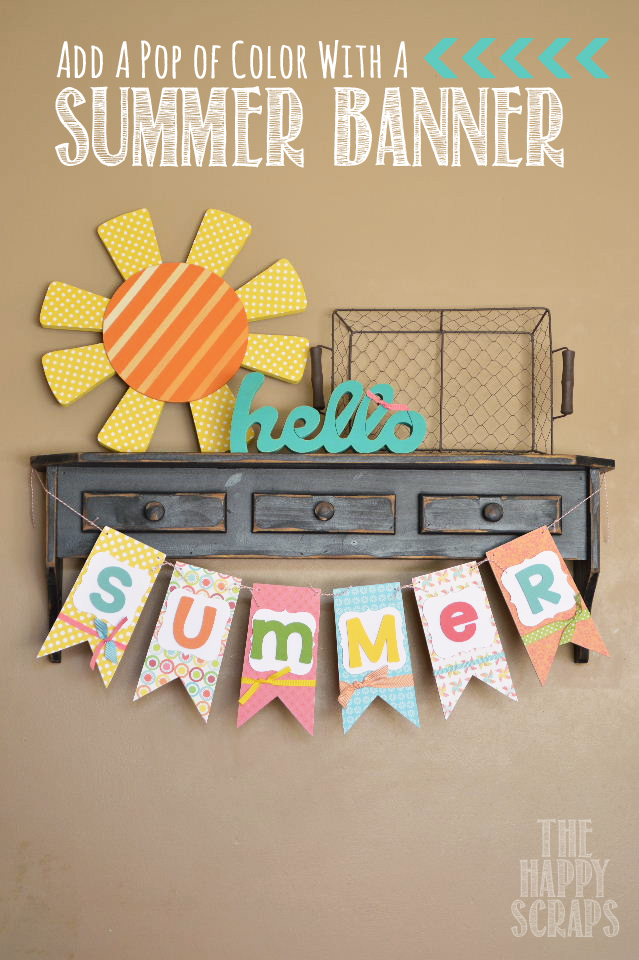 Create a fun and colorful summer banner to display in your home for the warm summer months. It's easy to make and brightens your home.