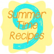 9 Summer Time Recipes