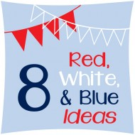 8 Red, White & Blue Ideas