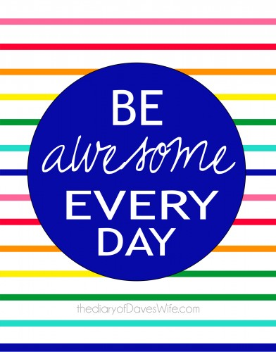 Be Awesome Everyday Free Printable