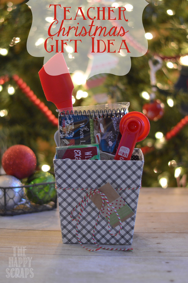 Teacher Christmas Gift Idea - The Happy Scraps