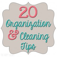 20 Organization & Cleaning Tips