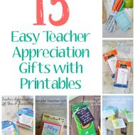 15 Easy Teacher Gifts with Printables