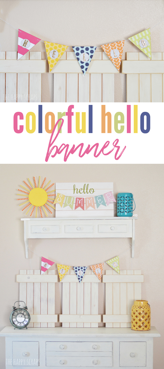 Creating this Colorful Hello Banner is simple to do and it's the perfect addition to any other summer decor with its bright colors!