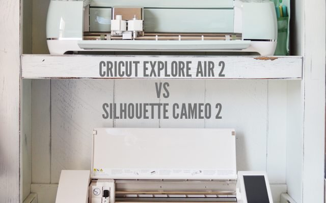 Cricut Explore Air 2 vs. Silhouette Cameo 2