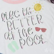Life is Better at the Pool Summer Shirt