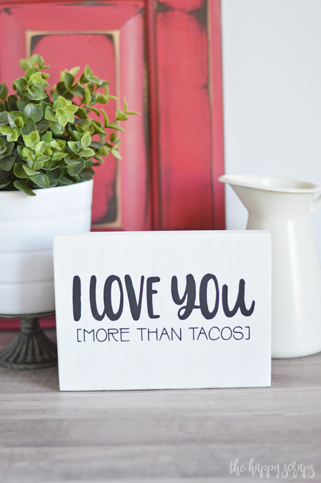 If you know someone who loves tacos, then they need this I Love You More Than Tacos Painted Sign for their home. Learn how to make on one the blog.