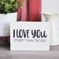 I Love You More Than Tacos Painted Sign