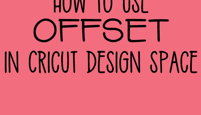 How to Use Offset in Cricut Design Space